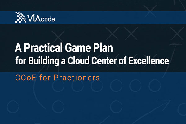 a practical game plan for building a cloud center of excellence
